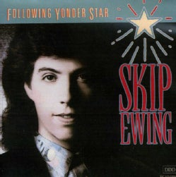 Skip Ewing - Following Yonder Star