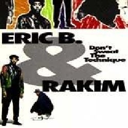 Eric B & Rakim - Don't Sweat the Technique