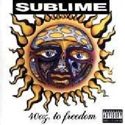 Sublime - 40 Oz to Freedom (Parental Advisory)