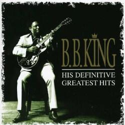 B. B. King - His Definative Greatest Hits