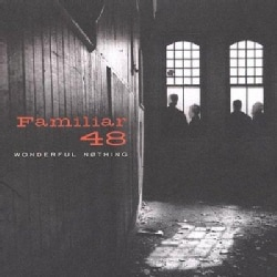 Familiar 48 - Wonderful Nothing