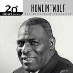 Howlin Wolf - 20th Century Masters - The Millennium Collection: The Best of Howlin Wolf