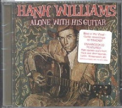 Hank Williams - Alone With His Guitar