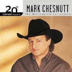 Mark Chestnutt - 20th Century Masters - The Millennium Collection: The Best of Mark Chestnutt