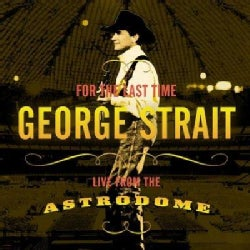 George Strait - For the Last Time-Live from the Astrodome