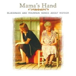 Various - Mama's Hand Bluegrass & Mountain Song