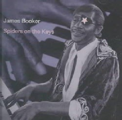 James Booker - Spiders on the Keys: Recorded Live at the Maple Leaf Bar