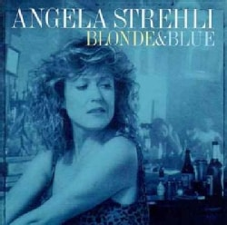 Angela Strehli - Blonde & Blue