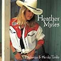 Heather Myles - Highways and Honky Tonks