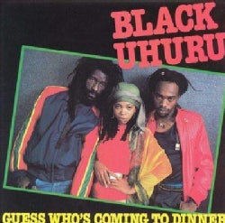 Black Uhuru - Guess Who's Coming to Dinner?