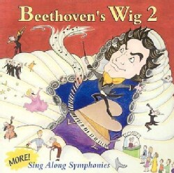 Beethoven's Wig - More Sing Along Symphonies