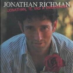 Jonathan Richman - Jonathan, Te Vas a Emocionar