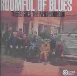 Roomful Of Blues - There Goes the Neighborhood