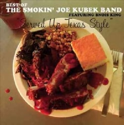 Smokin' Joe Kubek - Served Up Texas Style - The Best Of The Smokin' Joe Kubek Band