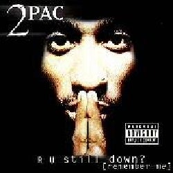 Tupac Shakur - R U Still Down:Remember ME (Parental Advisory)