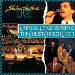 Carman/Commissioned - Shakin the House