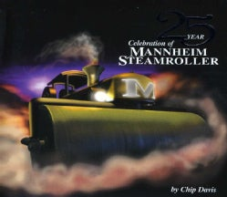 Mannheim Steamroller - 25 Year Celebration of Mannheim Steamroller