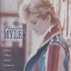 Heather Myles - Just Like Old Times