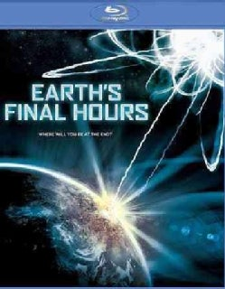 Earth's Final Hours (Blu-ray Disc)