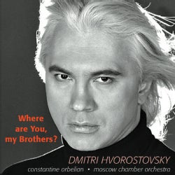 Dmitri Hvorostovsky - Where Are You My Brothers