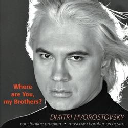 Dmitri Hvorostovsky - Where Are You My Brothers