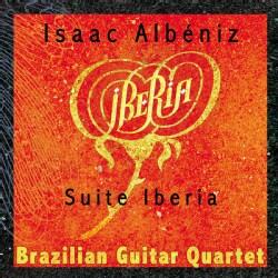 BRAZILIAN QUITAR QUARTET - IBERIA: SUITE IBERIA ARRANGED