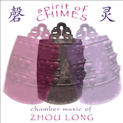 Zhou Long - Long: Spirit of Chimes