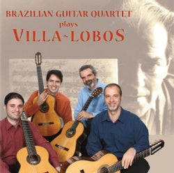Brazilian Guitar Quartet - Villa-Lobos: Brazilian Guitar Quartet Plays Villa-Lobos