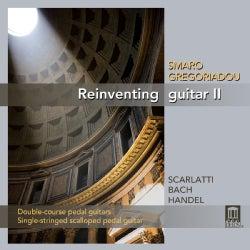 Smaro Gregoriadou - Scarlatti/Bach/Handel: Reinventing Guitar, Vol. 2