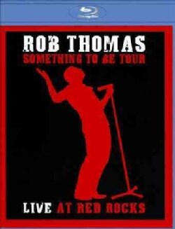 Rob Thomas: Live at Red Rocks (Blu-ray Disc)