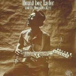 Hound Dog Taylor - Hound Dog Taylor & the Houserockers