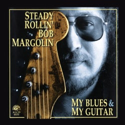 Bob Margolin - My Blues and My Guitar