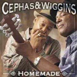 Cephas & Wiggins - Homemade