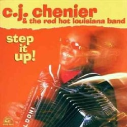 C.J. Chenier - Step It Up!