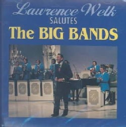Lawrence Welk - Salutes the Big Bands
