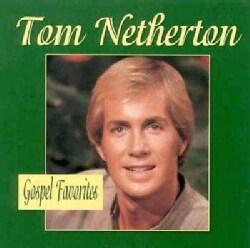 Tom Netherton - Gospel Favorites