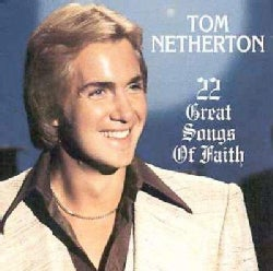Tom Netherton - 22 Great Songs of Faith
