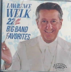 Lawrence Welk - 22 All Time Big Band Favorties