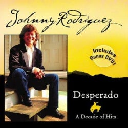 Johnny Rodriguez - Desperado: A Decade Of Hits