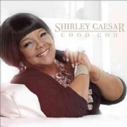 Shirley Caesar - Good God