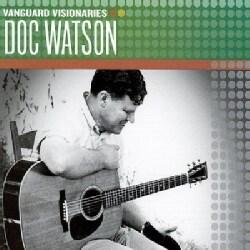 Doc Watson - Vanguard Visionaries: Doc Watson