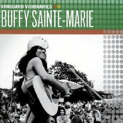 Buffy Sainte-Marie - Vanguard Visionaries: Buffy Sainte-Marie