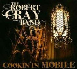 Robert Band Cray - Cookin' In Mobile