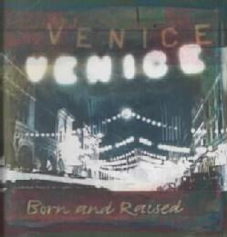 Venice - Born and Raised