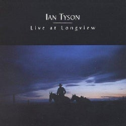 Ian Tyson - Live at Longview
