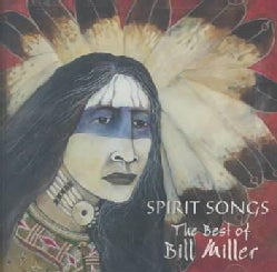 Bill Miller - Spirit Songs:The Best of Bill Miller