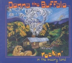 Donna The Buffalo - Rockin' in the Weary Land