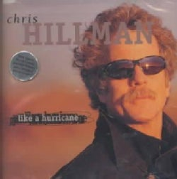 Chris Hillman - Like a Hurricane