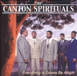 The Canton Spirituals - Everything is Gonna Be Alright