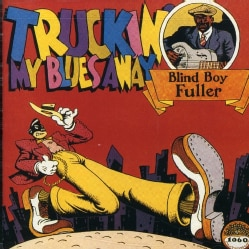 Blind Boy Fuller - Truckin My Blues Away